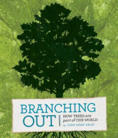 Branching Out: How Trees Are a Part of Our World av Joan Marie Galat (Innbundet)