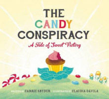 The Candy Conspiracy av Carrie Snyder og Claudia Davila (Innbundet)