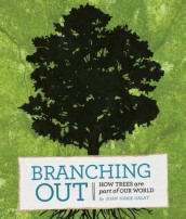 Branching Out: How Trees Are a Part of Our World av Joan Marie Galat (Heftet)