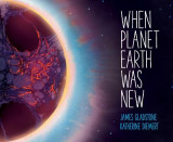 Omslag - When Planet Earth Was New