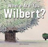 Omslag - Where Are You, Wilbert?