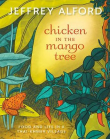 Chicken in the Mango Tree av Jeffrey Alford (Heftet)