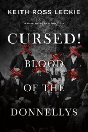 Cursed! Blood of the Donnellys av Keith Ross Leckie (Heftet)