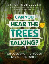 Can You Hear the Trees Talking? av Peter Wohlleben (Innbundet)
