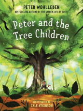 Peter and the Tree Children av Peter Wohlleben (Innbundet)