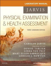 Student Laboratory Manual for Physical Examination and Health Assessment, Canadian Edition av Carolyn Jarvis og Denise Tarlier (Heftet)