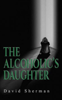 The Alcoholics Daughter av David Sherman (Heftet)