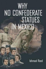 Omslag - Why No Confederate Statues in Mexico