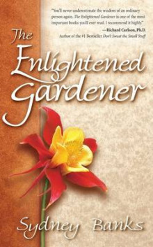 The Enlightened Gardener av Sydney Banks (Heftet)