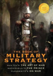 The Book of Military Strategy av Niccolo Machiavelli, Sun Tzu og Carl Von Clausewitz (Innbundet)