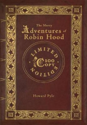 The Merry Adventures of Robin Hood (100 Copy Limited Edition) av Howard Pyle (Innbundet)