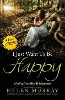 I Just Want to Be Happy av Helen Murray (Heftet)