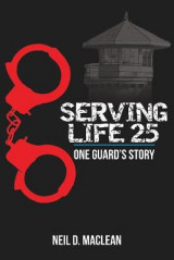 Omslag - Serving Life 25-One Guard's Story