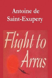 Flight to Arras av Antoine De Saint-Exupery (Heftet)