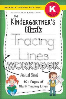 "The Kindergartner's Blank Tracing Lines Workbook (Backpack Friendly 6""x9"" Size!) av Lauren Dick (Heftet)"