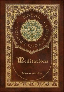 Meditations (Royal Collector's Edition) (Annotated) (Case Laminate Hardcover with Jacket) av Marcus Aurelius (Innbundet)