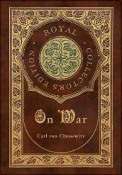 On War (Royal Collector's Edition) (Annotated) (Case Laminate Hardcover with Jacket) av Carl Von Clausewitz (Innbundet)