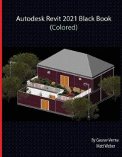 Autodesk Revit 2021 Black Book (Colored) av Gaurav Verma og Matt Weber (Heftet)