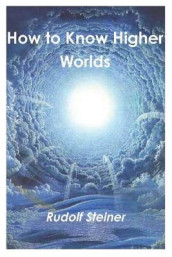 How to Know Higher Worlds av Rudolf Steiner (Heftet)