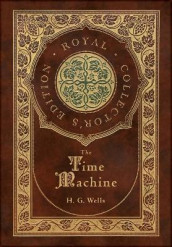 The Time Machine (Royal Collector's Edition) (Case Laminate Hardcover with Jacket) av H G Wells (Innbundet)