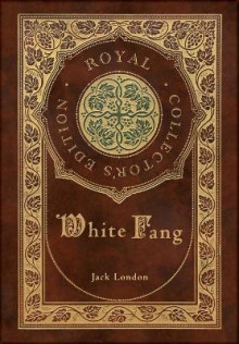 White Fang (Royal Collector's Edition) (Case Laminate Hardcover with Jacket) av Jack London (Innbundet)