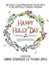 Happy Holly'Day Adult Coloring Book av Dawne Dominique og D Thomas Jerlo (Heftet)