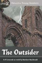 The Outsider (Cthulhu Young Readers Level 2) av H P Lovecraft og Matthew MacDonald (Heftet)
