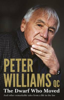 The Dwarf Who Moved and Other Remarkable Tales From a Life in the Law av Peter Williams (Heftet)
