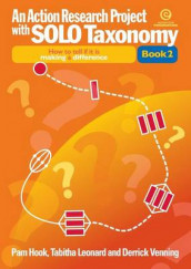 An Action Research Project with Solo Taxonomy Bk 2 av Pam Hook, Tabitha Leonard og Derrick Venning (Heftet)