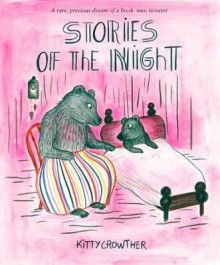 Stories of the Night av Kitty Crowther (Innbundet)
