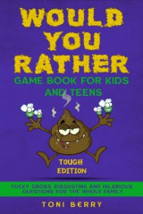 Omslag - Would You Rather Game Book for Kids and Teens - Tough Edition