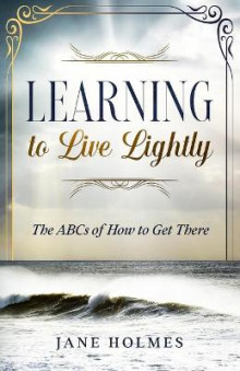 Learning To Live Lightly av Jane Holmes (Heftet)