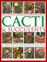 Omslag - The Complete Illustrated Guide to Growing Cacti & Succulents