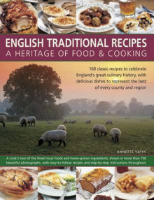 English Traditional Recipes: A Heritage of Food & Cooking av Annette Yates (Heftet)