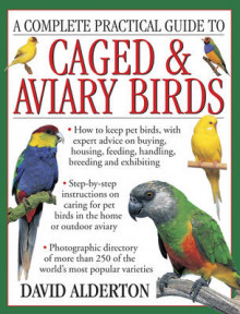 A Complete Practical Guide to Caged & Aviary Birds av David Alderton (Heftet)