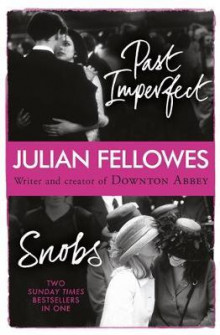 Snobs ; Past imperfect av Julian Fellowes (Heftet)