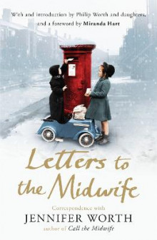 Letters to the Midwife av Jennifer Worth (Heftet)