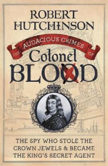 The Audacious Crimes of Colonel Blood av Robert Hutchinson (Heftet)