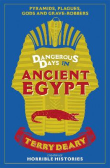 Dangerous Days in Ancient Egypt av Terry Deary (Heftet)