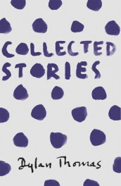 Collected Stories av Dylan Thomas (Heftet)