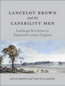 Lancelot Brown and the Capability Men av David Brown og Tom Williamson (Innbundet)