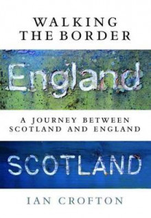 Walking the Border av Ian Crofton (Heftet)
