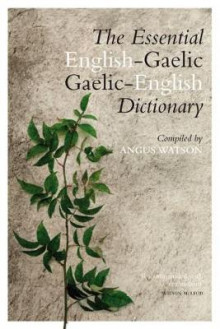 The Essential Gaelic-English / English-Gaelic Dictionary av Angus Watson (Heftet)