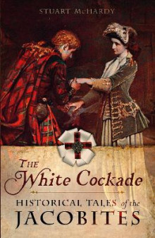 The White Cockade av Stuart McHardy (Heftet)