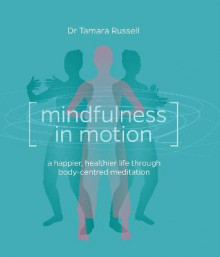 Mindfulness in Motion: A new approach to a happier, healthier life through body-centred meditation av Russell (Heftet)