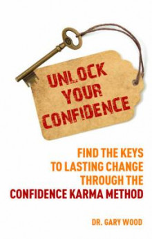 Unlock Your Confidence av Gary Wood (Heftet)