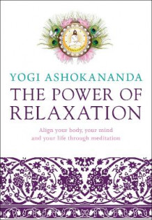 The Power of Relaxation av Yogi Ashokananda (Heftet)