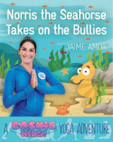 Omslag - A Cosmic Kids Yoga Adventure: Norris the Baby Seahorse takes on the Bull