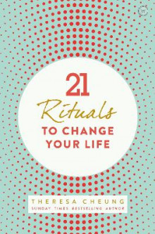 21 Rituals to Change Your Life av Theresa Cheung (Heftet)