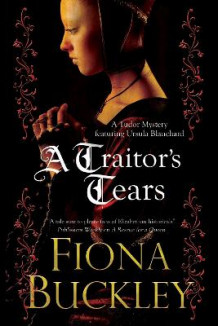 A Traitor's Tears av Fiona Buckley (Innbundet)